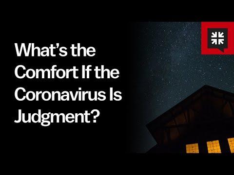 Whats the Comfort If the Coronavirus Is Judgment? // Ask Pastor John