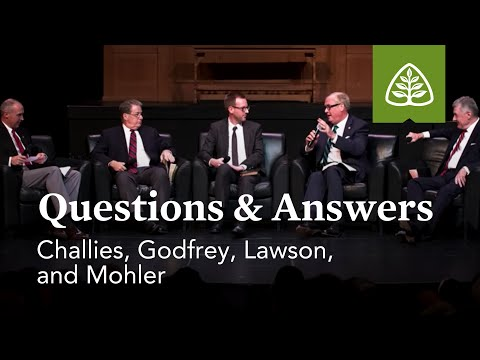 Questions & Answers with Challies, Godfrey, Lawson, and Mohler