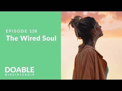 E128 The Wired Soul