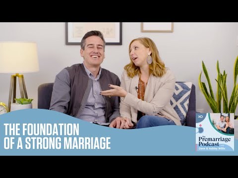 The Foundation of a Strong Marriage  The Pre Marriage Podcast  Dave and Ashley Willis