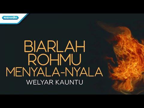 Biarlah RohMu Menyala-Nyala - Welyar Kauntu (with lyric)
