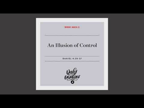 An Illusion of Control  Daily Devotional