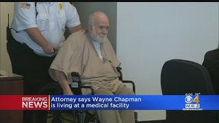 Attorney: Convicted Child Rapist Wayne Chapman At Medical Facility