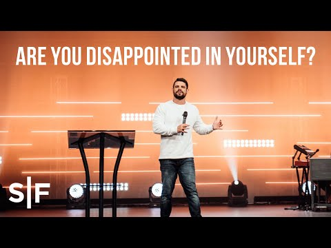 Are You Disappointed In Yourself?  Pastor Steven Furtick