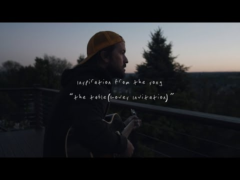 Jon Egan - The Table [Loves Invitation] (Song Inspiration)