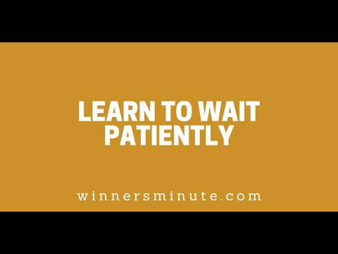 Learn to Wait Patiently // The Winner's Minute With Mac Hammond