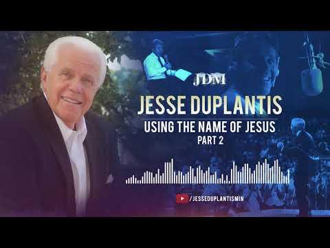 Using The Name Of Jesus,  Part 2  Jesse Duplantis