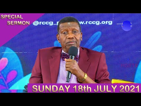 PASTOR E.A ADEBOYE SERMON - RCCG 18th JULY SPECIAL SERVICE