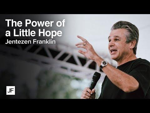 The Power of a Little Bit of Hope  Jentezen Franklin