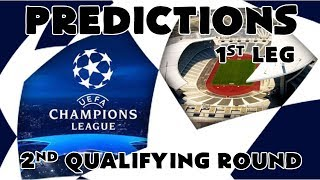 2019-20 Champions League - 2nd Qualifying Round - 1st Leg - Predictions