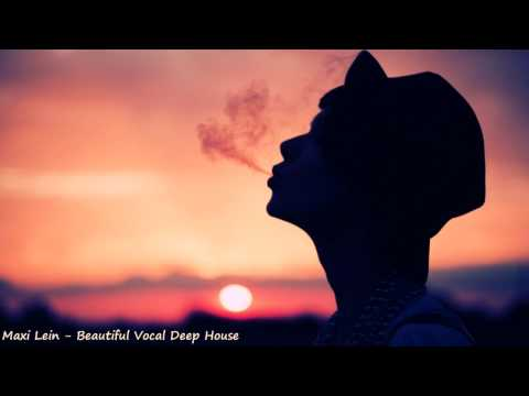 Maxi Lein - Beautiful Vocal Deep House (Amazing Selection) - UC5UEXj_SGoUDTw2t_4D0Vqg