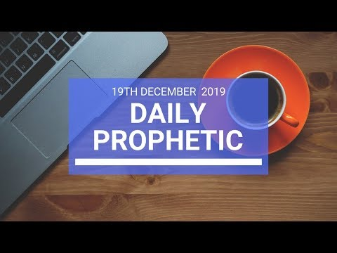 Daily Prophetic 19 December 2 of 4