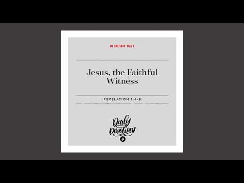 Jesus, the Faithful Witness - Daily Devotional