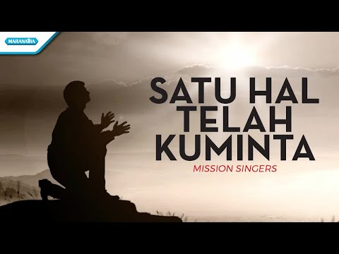 Satu Hal Telah Kuminta - Mission Singers (with lyric)