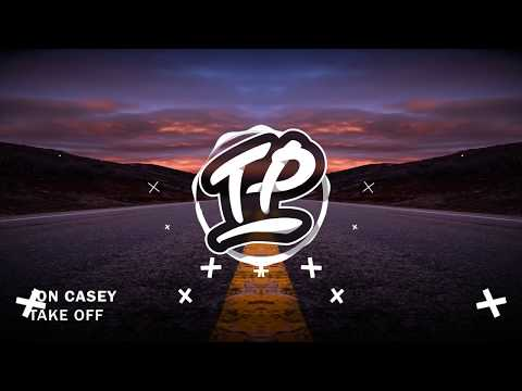 Jon Casey - Take Off [Trap Party Release] - UC9Xnzk7NEdUzU6kJ9hncXHA