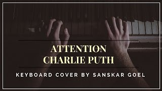 Attention - Charlie Puth (Keyboard Cover) - goelsanskar , Pop
