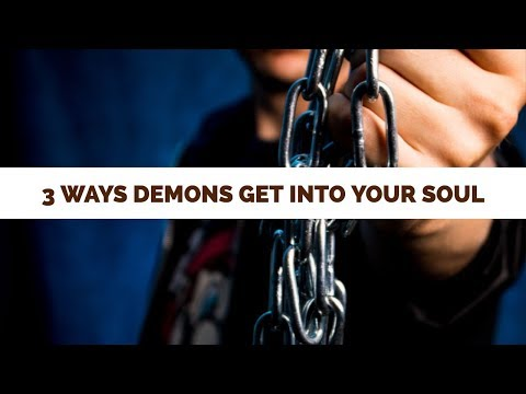 Three Major Ways Demons Get in Your Soul  School of Deliverance