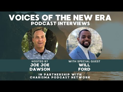 Voices of the New Era with Will Ford