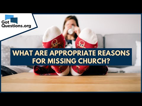 What are appropriate reasons for missing church?  GotQuestions.org