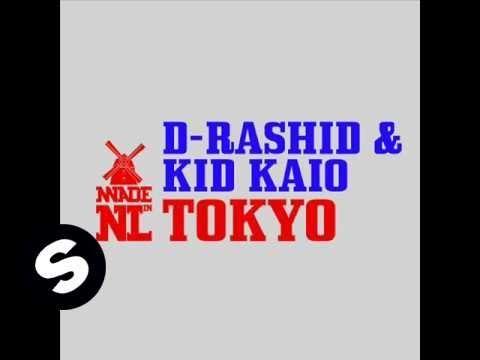 D-Rashid & Kid Kaio - Tokyo (Original Mix) - UCpDJl2EmP7Oh90Vylx0dZtA