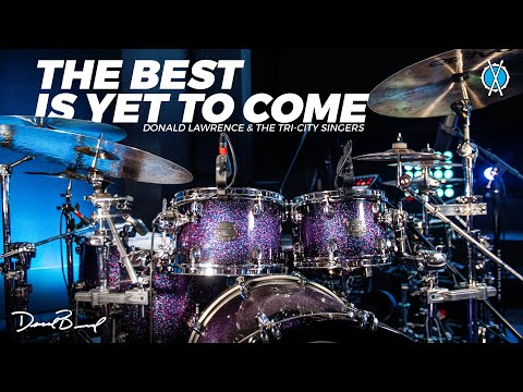 The Best is Yet To Come Drum Cover // Donald Lawrence & The Tri-City Singers // Daniel Bernard