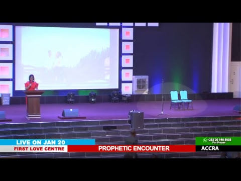 WATCH THE PROPHETIC ENCOUNTER, LIVE FROM THE FIRST LOVE CENTRE, ACCRA - GHANA.