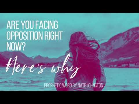ARE YOU FACING WARFARE & OPPOSITION RIGHT NOW? // Prophetic word & prayer