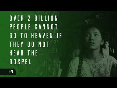 Over 2 Billion People Cannot Go to Heaven if They Do Not Hear the Gospel
