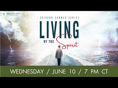 Living By The Spirit Livestream  Sojourn Church  Carrollton Texas