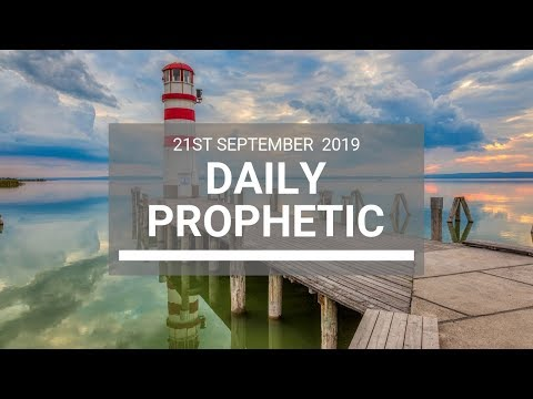 Daily Prophetic 21 September 2019   Word 6