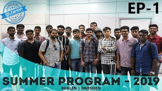 Germany Summer School Program | 21 Days | Industrial Visits | A Summer of Discoveries | Ep: 1
