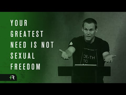 David Platt // Your Greatest Need is not Sexual Freedom