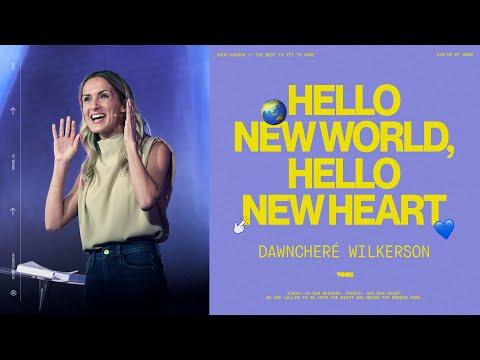DawnCher Wilkerson  Hello, New World. Hello, New Heart