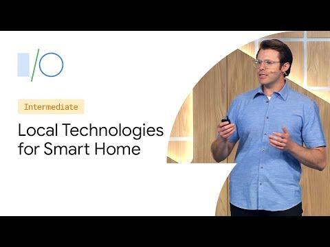Local Technologies for the Smart Home (Google I/O'19) - UC_x5XG1OV2P6uZZ5FSM9Ttw