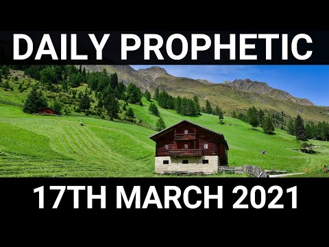 Daily Prophetic 17 March 2021 5 of 7