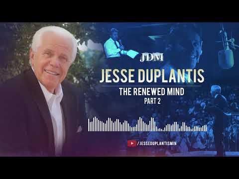 The Renewed Mind, Part 2  Jesse Duplantis