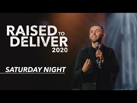 Raised To Deliver 2020  Saturday Night