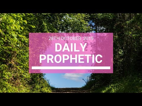 Daily Prophetic 28 October 2019 Word 5
