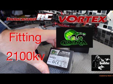 Vortex fitting Cobra 2100kv and 130c 4s! and test flight - UCLIrnahha7vS-r6CmMaHWCg