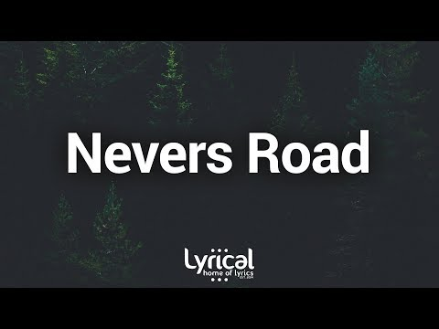 Witt Lowry - Nevers Road (Lyrics) - UCnQ9vhG-1cBieeqnyuZO-eQ