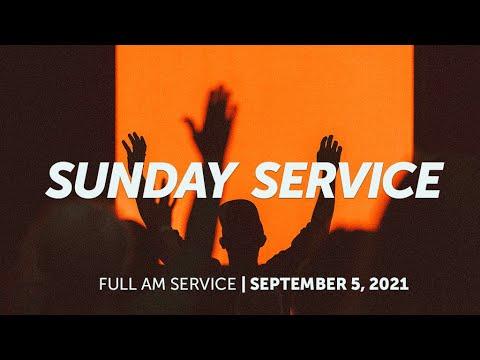 September 5, 2021  Sunday AM Service  Bethel Church