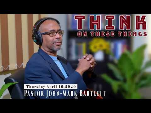 Think on These Things - April 16, 2020