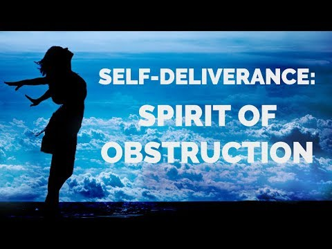 Deliverance from the Spirit of Obstruction  Self-Deliverance Prayers