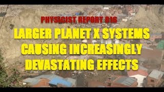 816: Larger Planet X Systems causing increasingly devastating effects