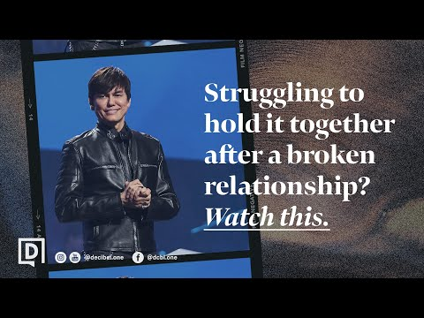 Struggling To Hold It Together After A Broken Relationship? Watch This.  Joseph Prince