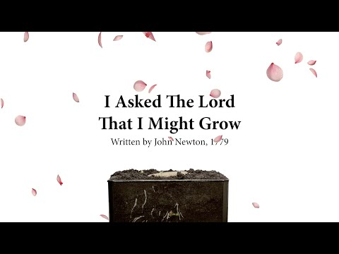 I Asked the Lord That I Might Grow (Song)