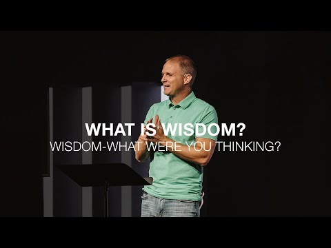 What Were You Thinking  What is Wisdom?  Proverbs 1