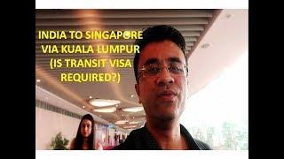 India to Singapore via Kuala Lumpur Budget Trip Air Asia - Transit Visa Malaysia for Indian Citizens