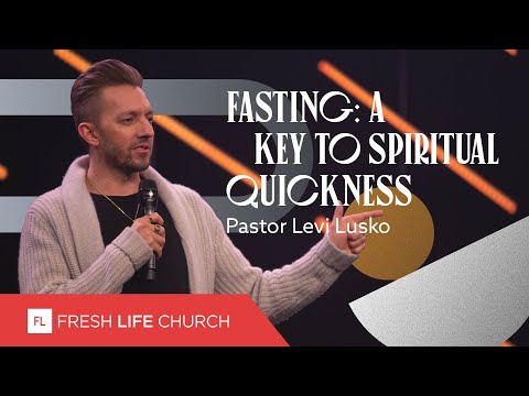 Fasting: A Key To Spiritual Quickness  Pastor Levi Lusko  Not Quickly Broken, pt. 3