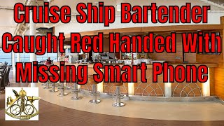 Cruise Ship Bartender Caught With Missing Smart Phone After Hoodwinking Passenger For Pin